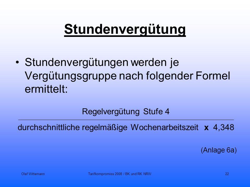 Stundenvergütung Stundenvergütungen werden je Vergütungsgruppe nach folgender Formel ermittelt: Regelvergütung Stufe 4.