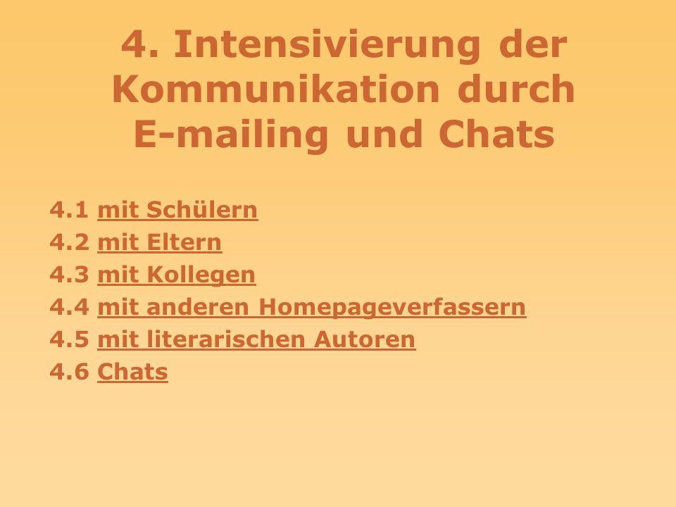 4. Intensivierung der Kommunikation durch E-mailing und Chats