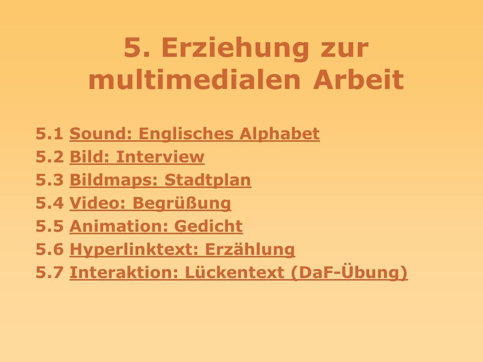 5. Erziehung zur multimedialen Arbeit