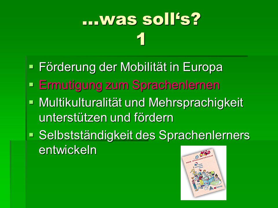 ...was soll's 1 Förderung der Mobilität in Europa