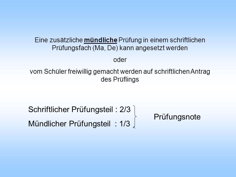 Schriftlicher Prüfungsteil : 2/3 Mündlicher Prüfungsteil : 1/3