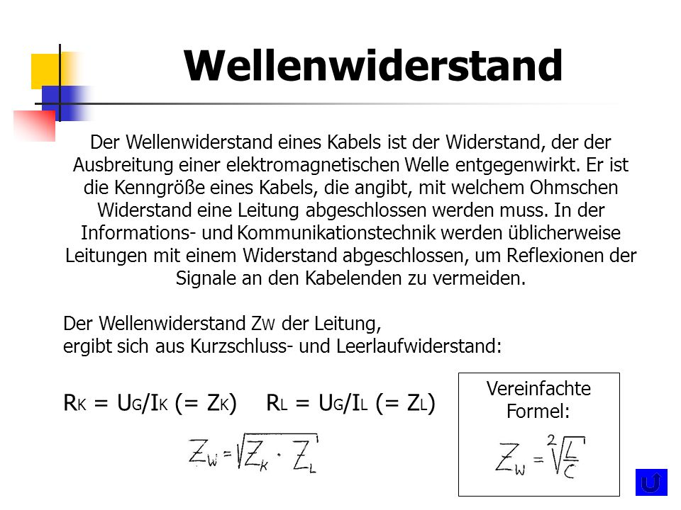 Wellenwiderstand RK = UG/IK (= ZK) RL = UG/IL (= ZL)