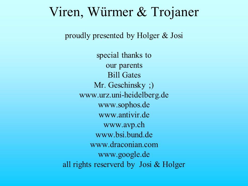 Viren, Würmer & Trojaner