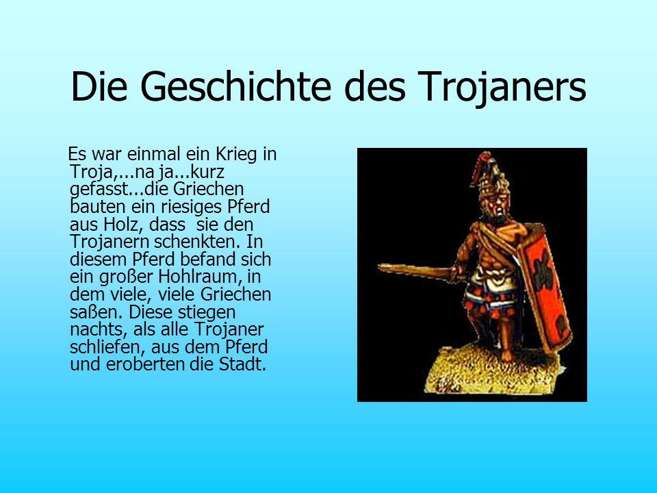 Die Geschichte des Trojaners