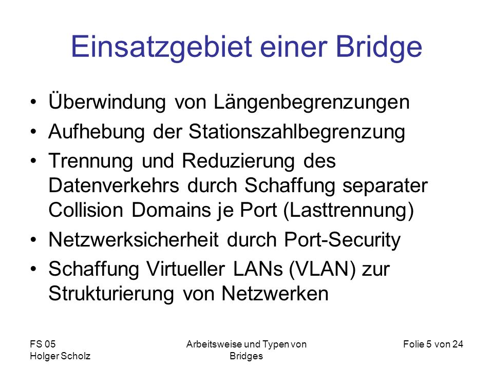 Einsatzgebiet einer Bridge