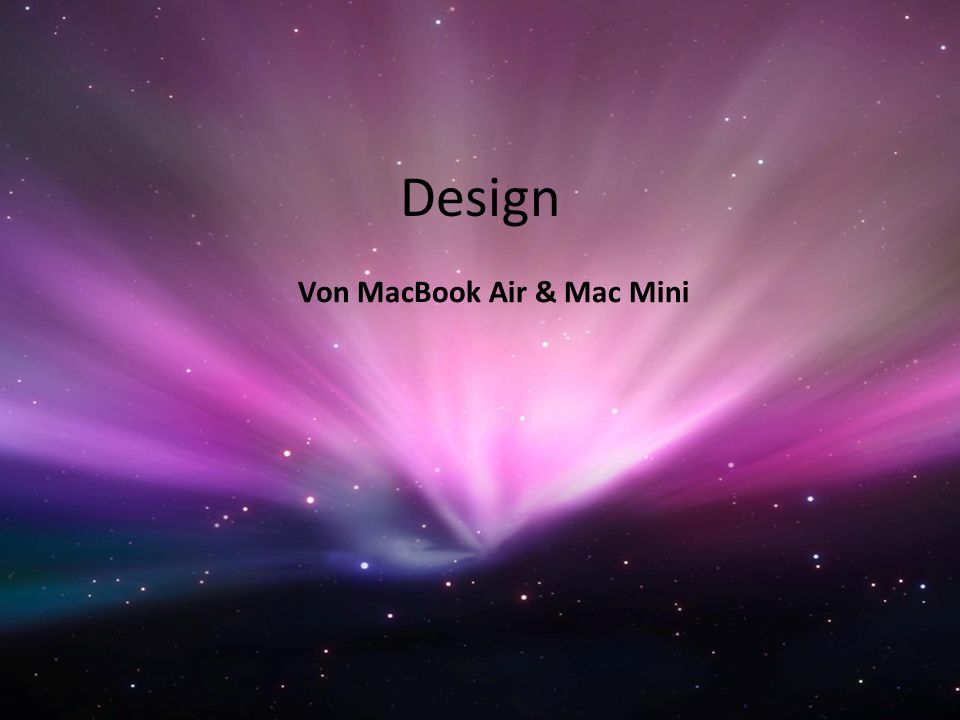 Design Von MacBook Air & Mac Mini
