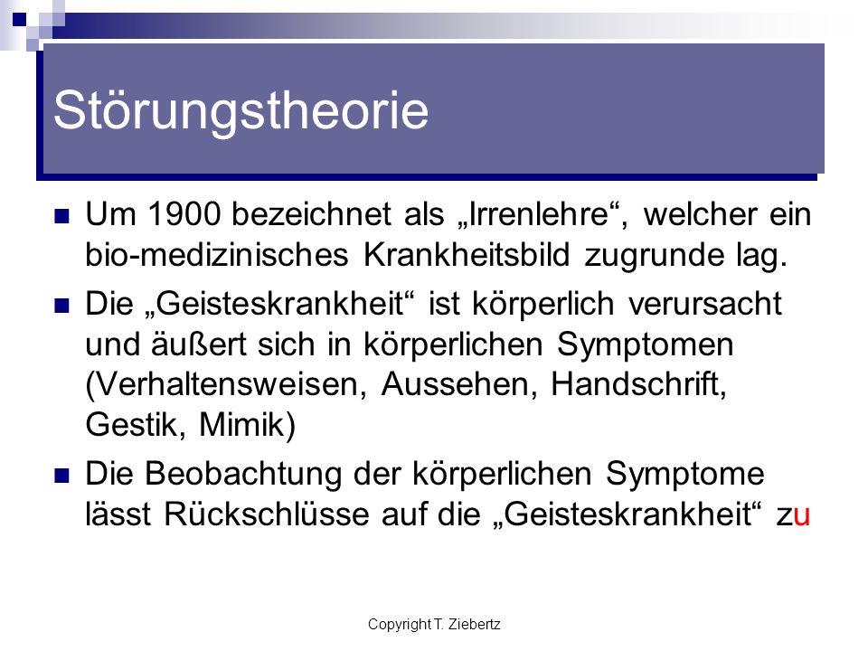 """Störungstheorie Um 1900 bezeichnet als """"Irrenlehre , welcher ein bio-medizinisches Krankheitsbild zugrunde lag."""