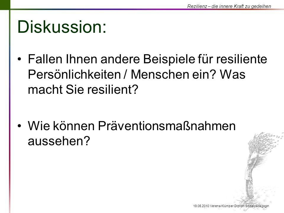 Diskussion: Fallen Ihnen andere Beispiele für resiliente Persönlichkeiten / Menschen ein Was macht Sie resilient