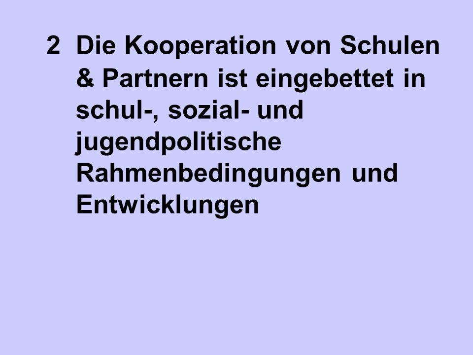 2. Die Kooperation von Schulen. & Partnern ist eingebettet in