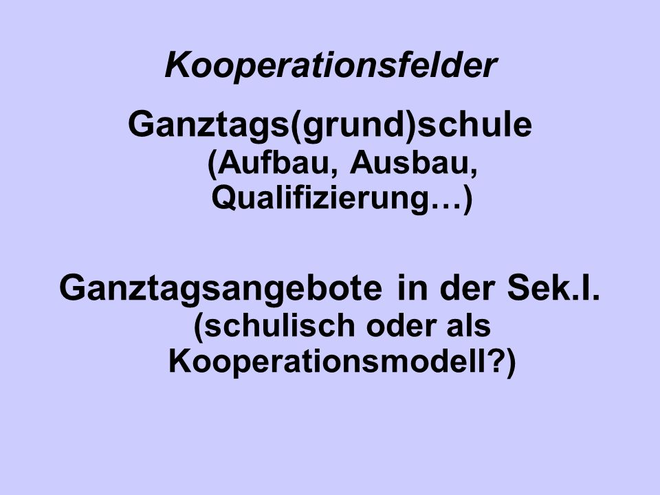 Ganztags(grund)schule (Aufbau, Ausbau, Qualifizierung…)