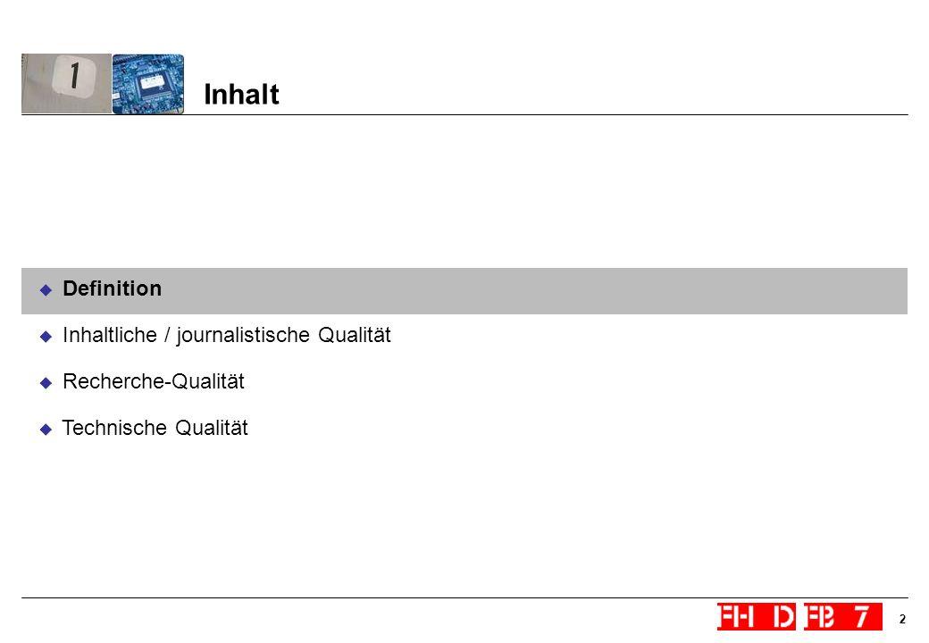 Inhalt Definition Inhaltliche / journalistische Qualität