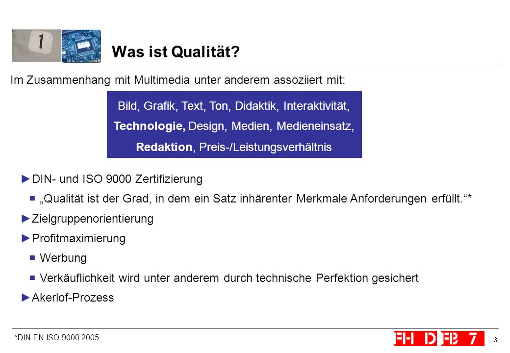 Was ist Qualität Im Zusammenhang mit Multimedia unter anderem assoziiert mit: DIN- und ISO 9000 Zertifizierung.