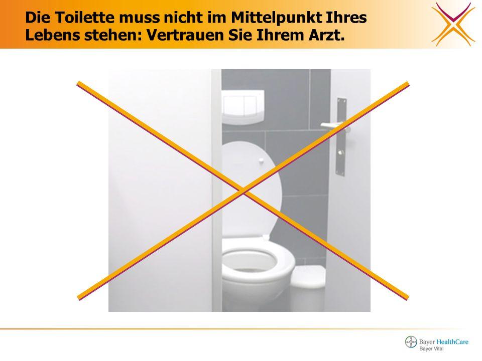 Die Toilette muss nicht im Mittelpunkt Ihres Lebens stehen: Vertrauen Sie Ihrem Arzt.