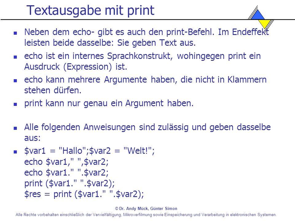 Textausgabe mit print Neben dem echo- gibt es auch den print-Befehl. Im Endeffekt leisten beide dasselbe: Sie geben Text aus.