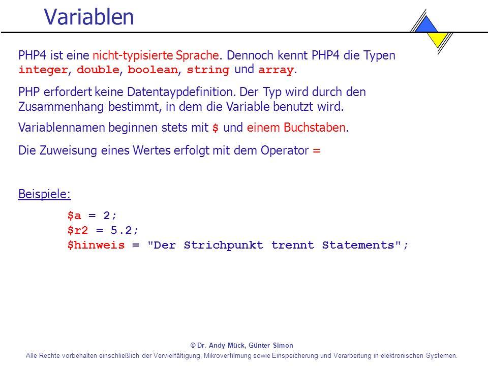 Variablen PHP4 ist eine nicht-typisierte Sprache. Dennoch kennt PHP4 die Typen integer, double, boolean, string und array.