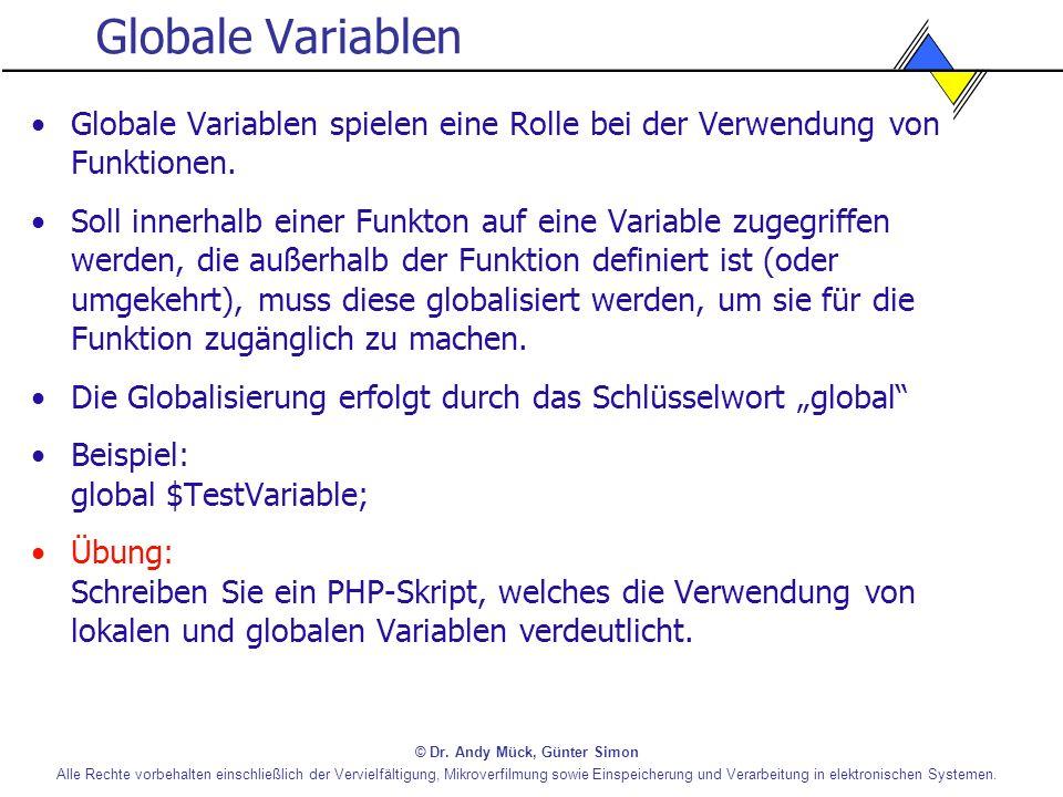 Globale Variablen Globale Variablen spielen eine Rolle bei der Verwendung von Funktionen.
