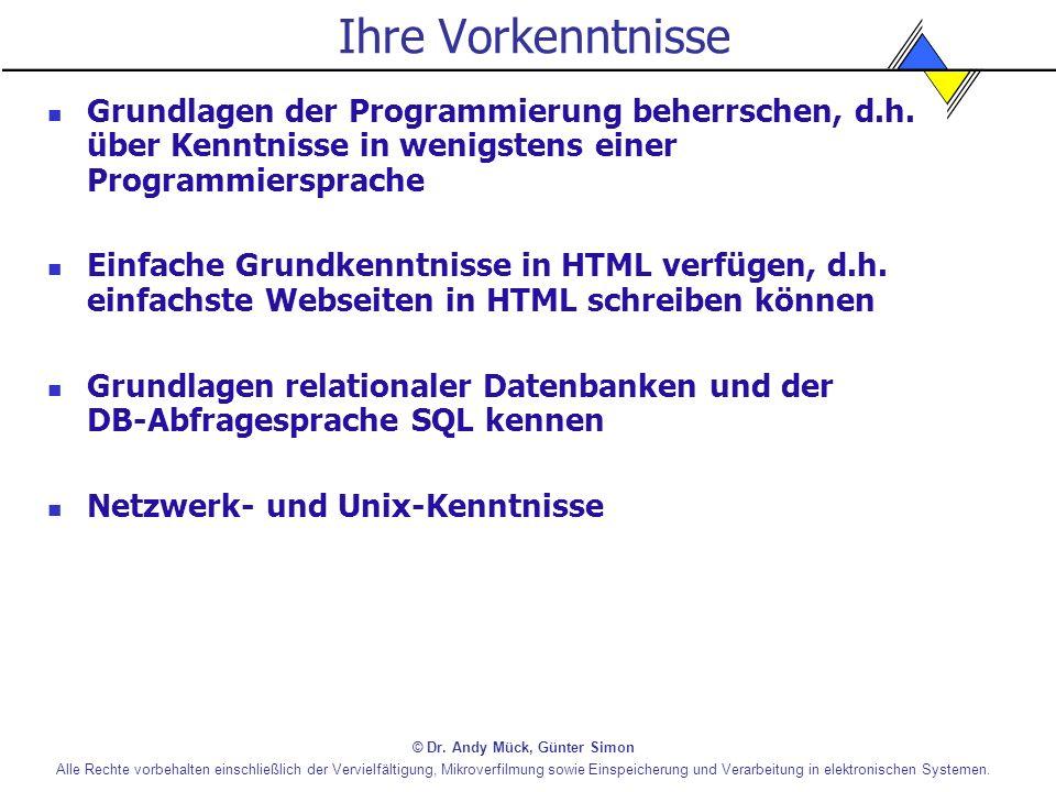 Ihre Vorkenntnisse Grundlagen der Programmierung beherrschen, d.h. über Kenntnisse in wenigstens einer Programmiersprache.