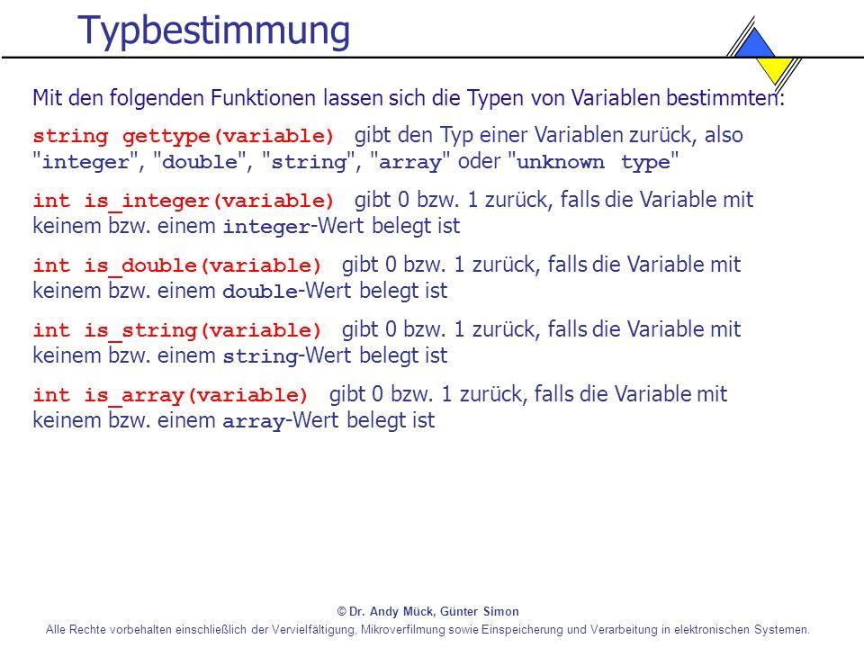 Typbestimmung Mit den folgenden Funktionen lassen sich die Typen von Variablen bestimmten: