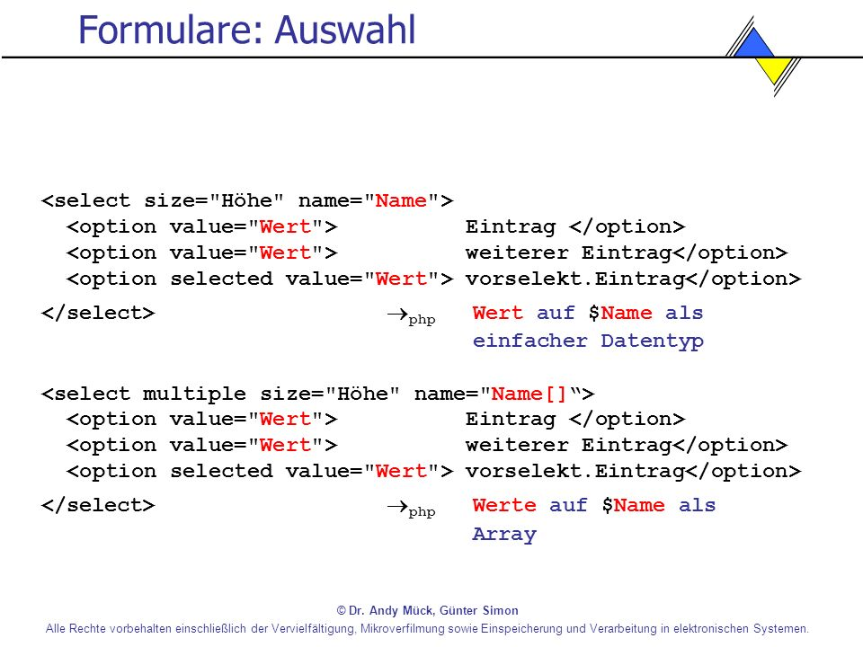 Formulare: Auswahl <select size= Höhe name= Name >