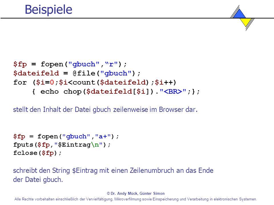 Beispiele $fp = fopen( gbuch , r ); $dateifeld = @file( gbuch );