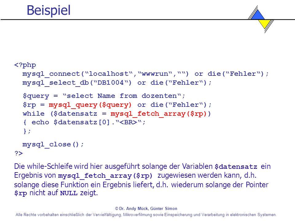 Beispiel < php mysql_connect( localhost , wwwrun , ) or die( Fehler ); mysql_select_db( DB1004 ) or die( Fehler );