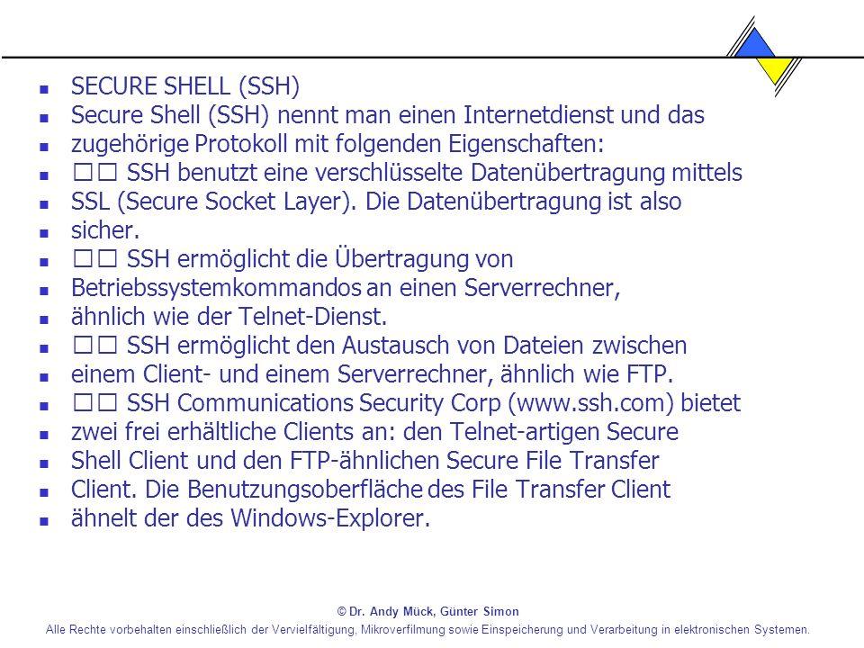 Secure Shell (SSH) nennt man einen Internetdienst und das