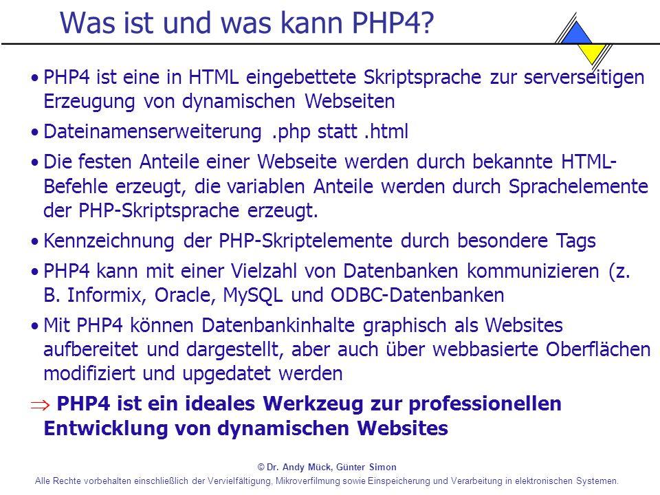 Was ist und was kann PHP4 PHP4 ist eine in HTML eingebettete Skriptsprache zur serverseitigen Erzeugung von dynamischen Webseiten.
