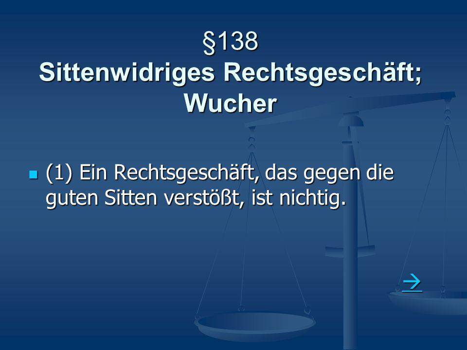 §138 Sittenwidriges Rechtsgeschäft; Wucher
