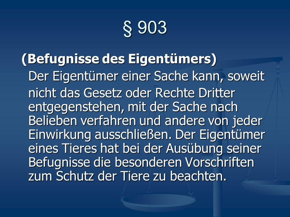 § 903 (Befugnisse des Eigentümers)