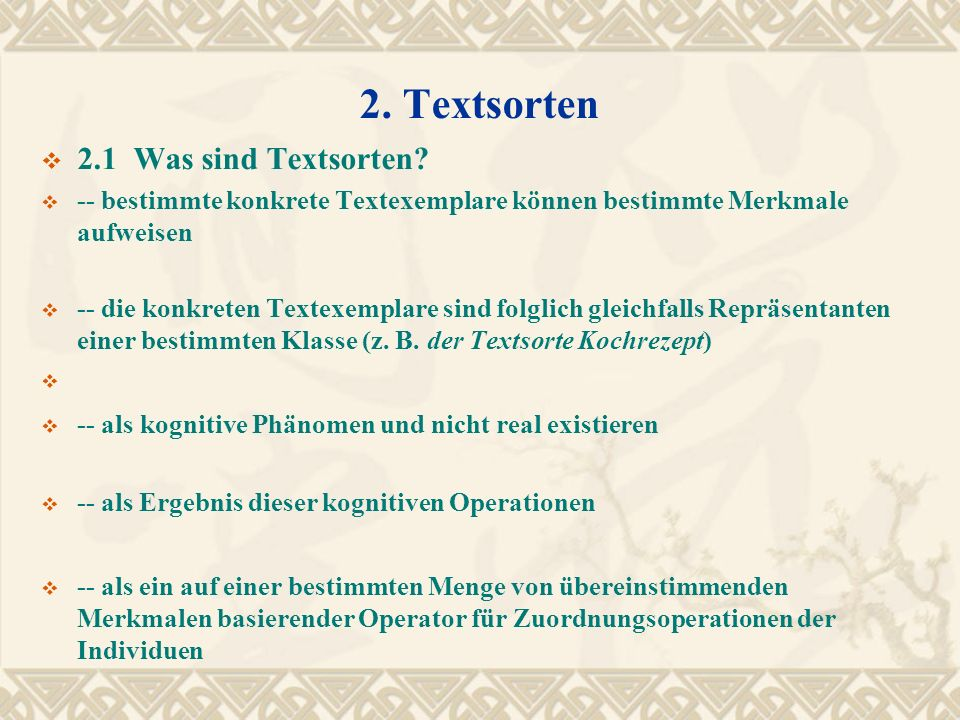 2. Textsorten 2.1 Was sind Textsorten