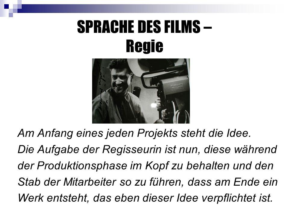 SPRACHE DES FILMS – Regie