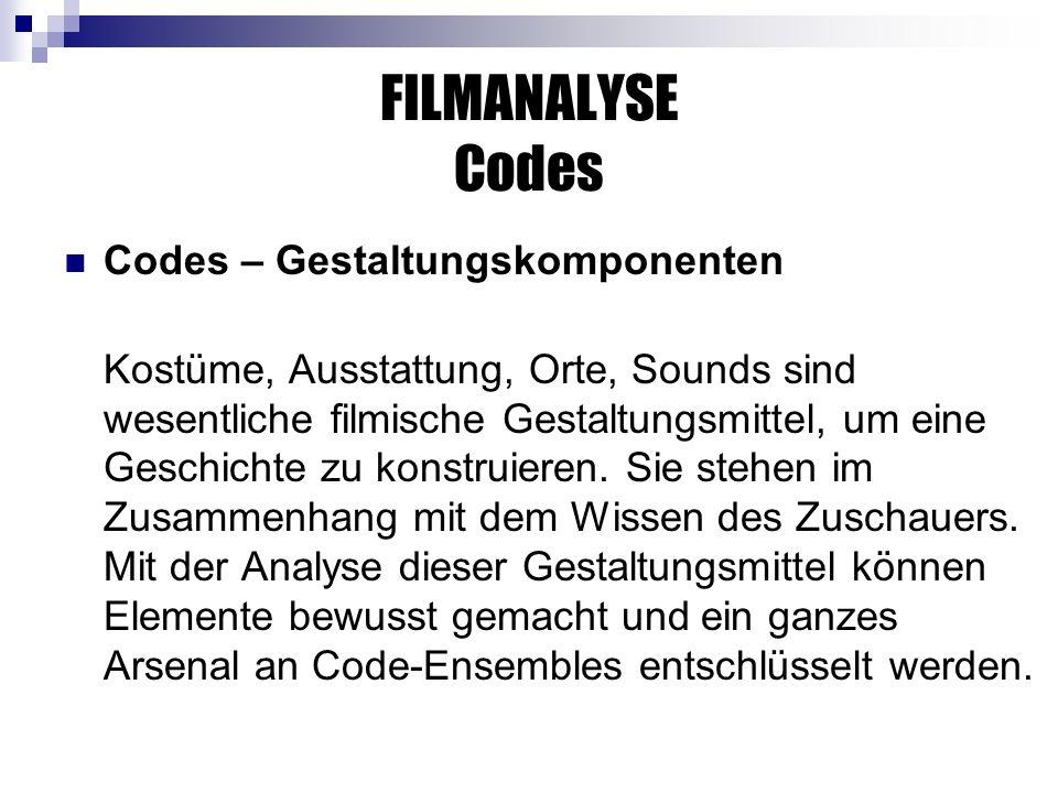 FILMANALYSE Codes Codes – Gestaltungskomponenten
