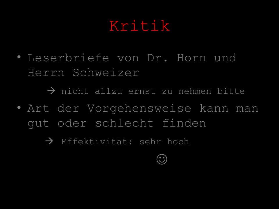Kritik Leserbriefe von Dr. Horn und Herrn Schweizer