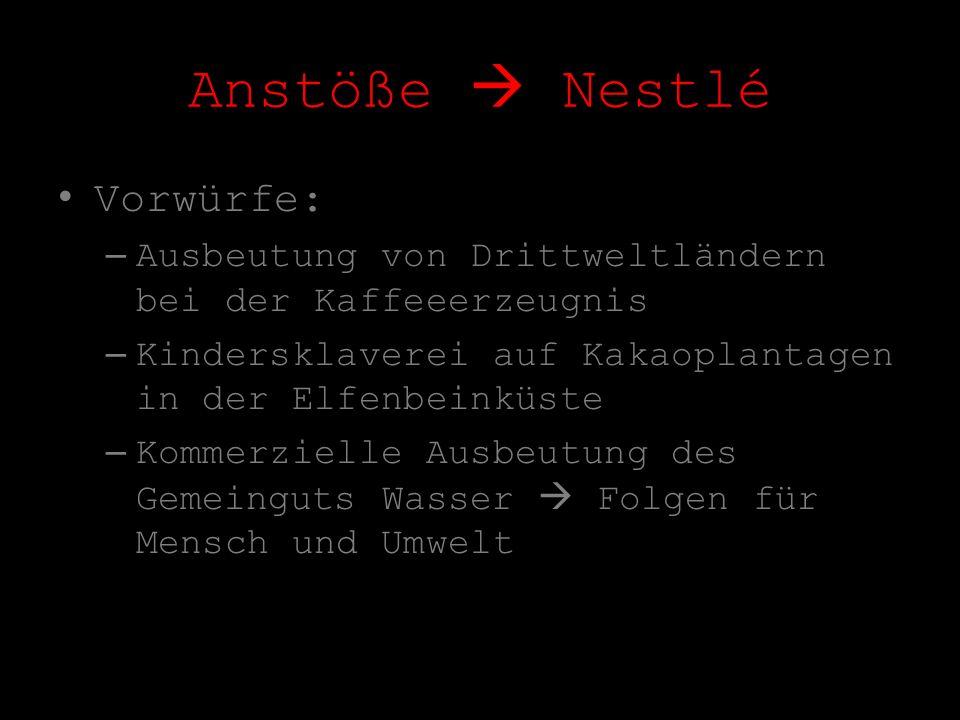 Anstöße  Nestlé Vorwürfe:
