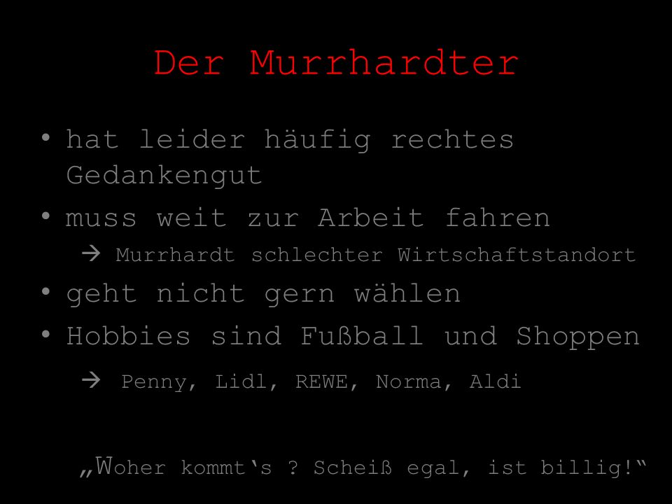 Der Murrhardter hat leider häufig rechtes Gedankengut