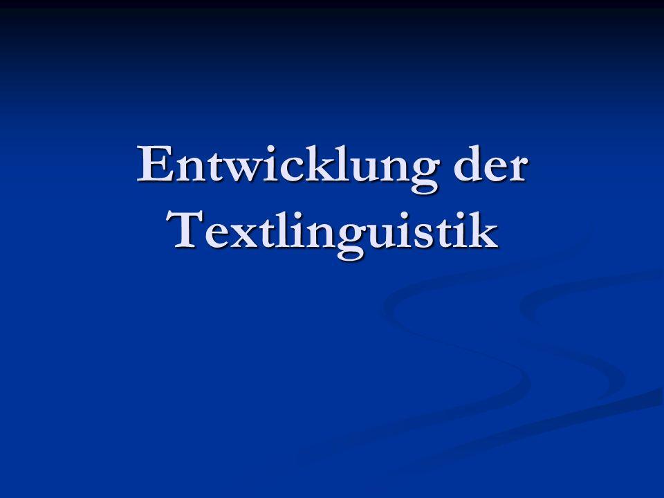 Entwicklung der Textlinguistik
