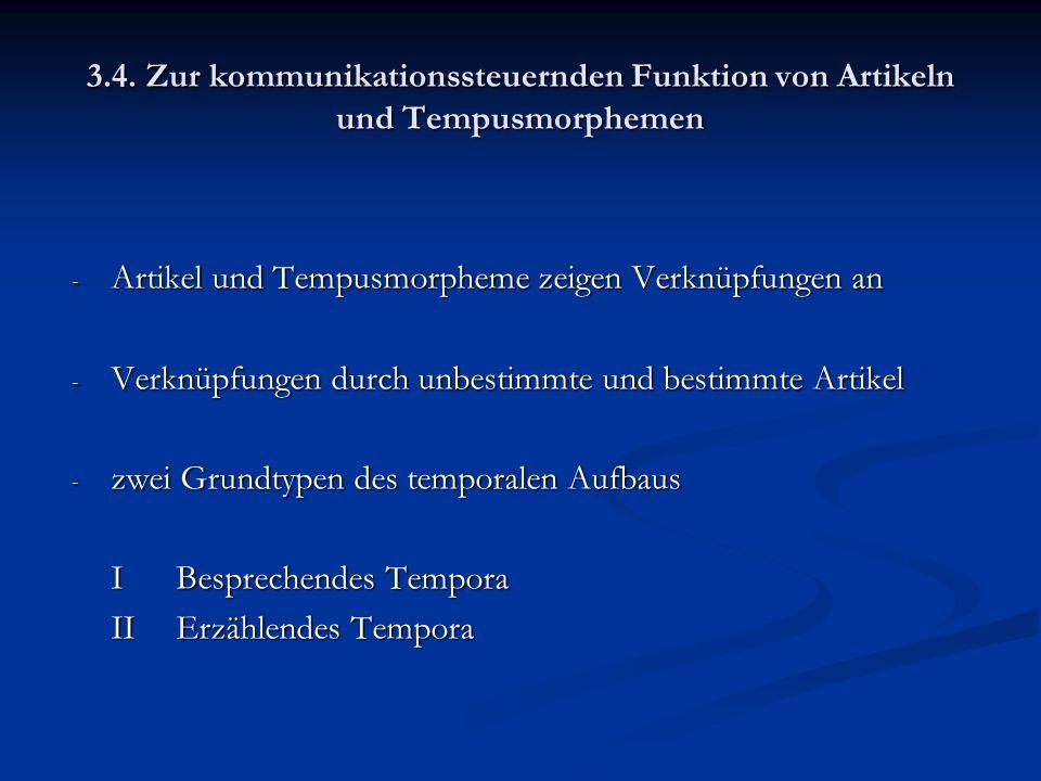 3.4. Zur kommunikationssteuernden Funktion von Artikeln und Tempusmorphemen