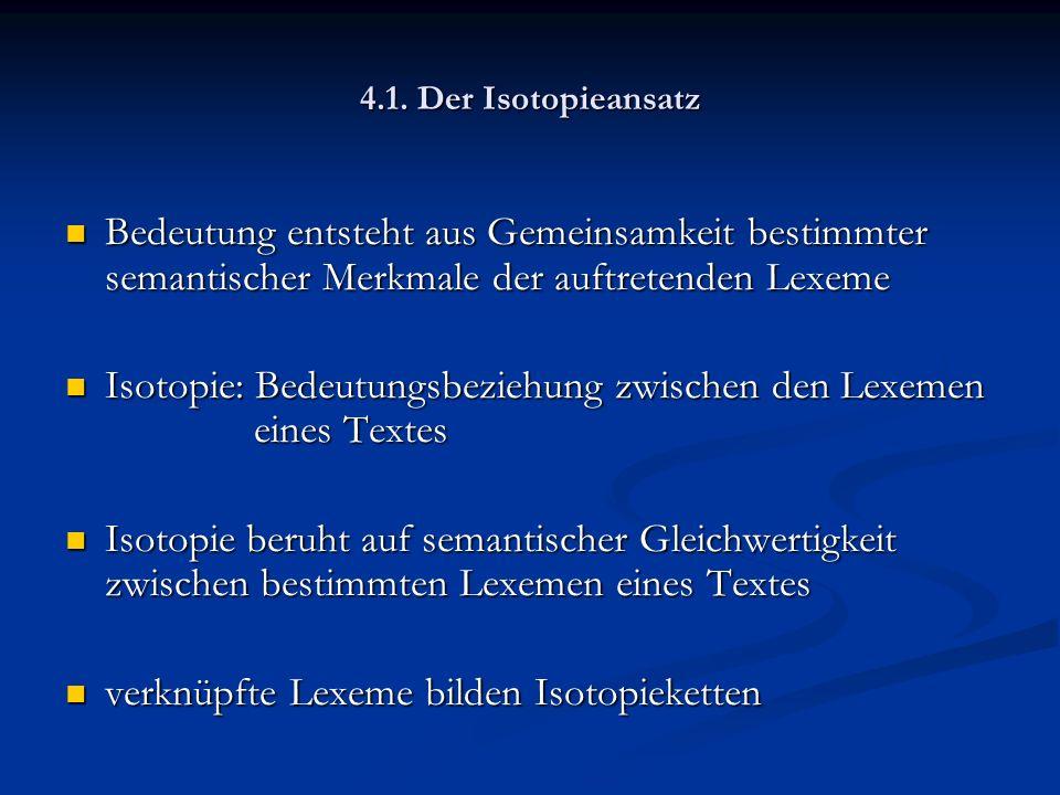 Isotopie: Bedeutungsbeziehung zwischen den Lexemen eines Textes