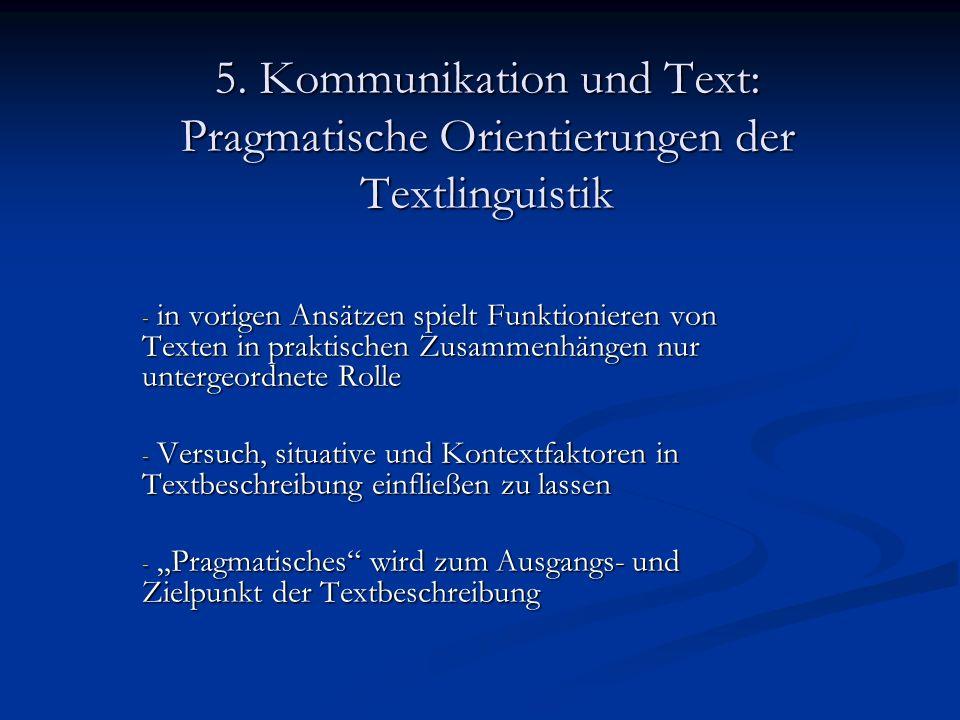 5. Kommunikation und Text: Pragmatische Orientierungen der Textlinguistik