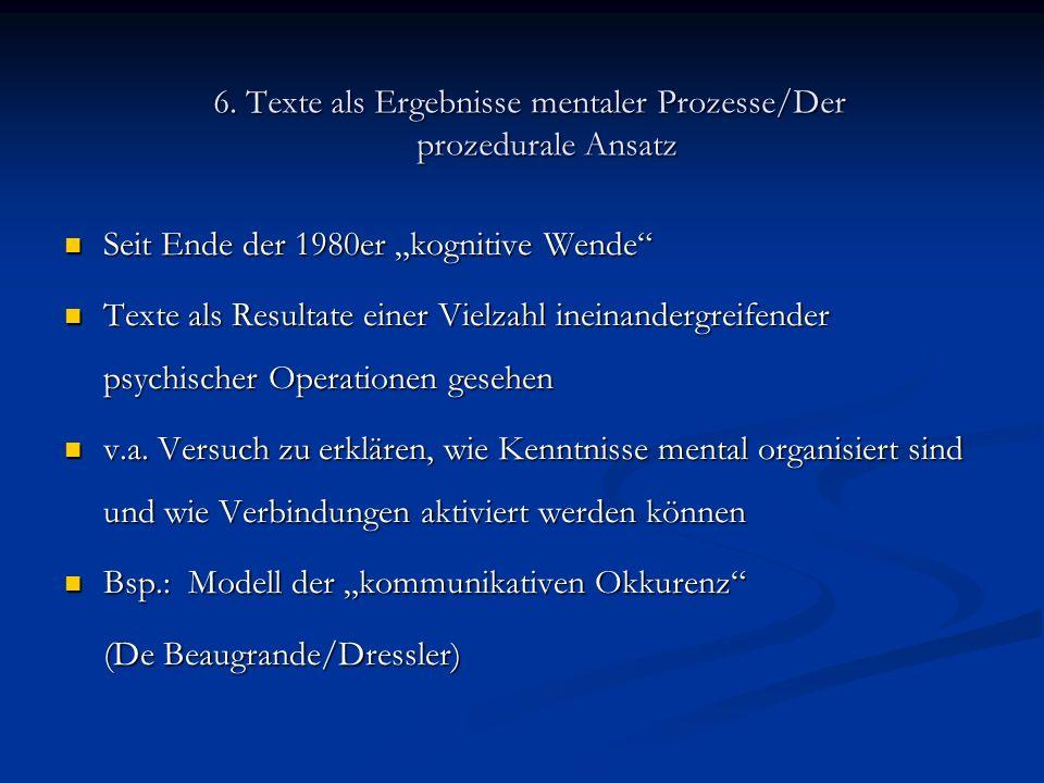 6. Texte als Ergebnisse mentaler Prozesse/Der prozedurale Ansatz
