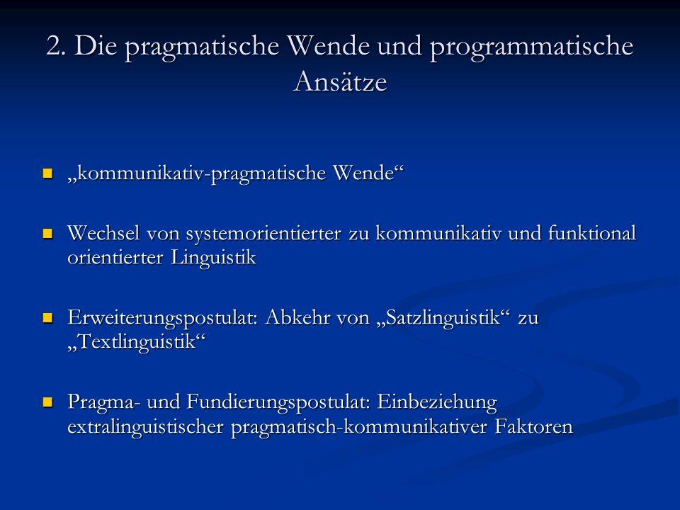 2. Die pragmatische Wende und programmatische Ansätze