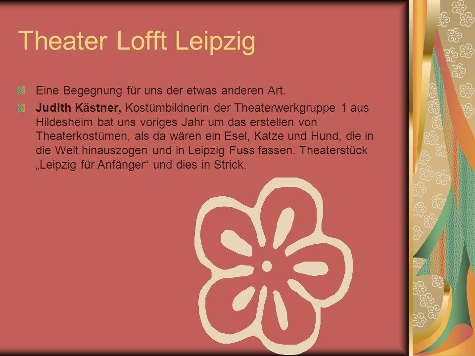 Theater Lofft Leipzig Eine Begegnung für uns der etwas anderen Art.