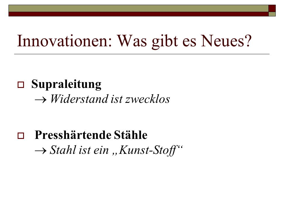 Innovationen: Was gibt es Neues