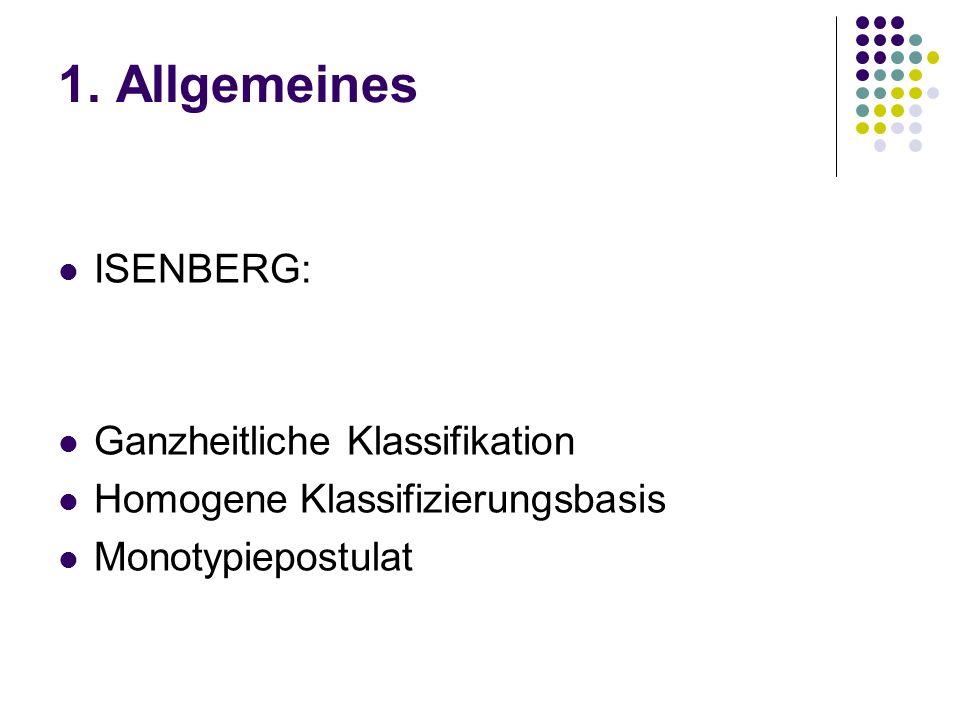 1. Allgemeines ISENBERG: Ganzheitliche Klassifikation