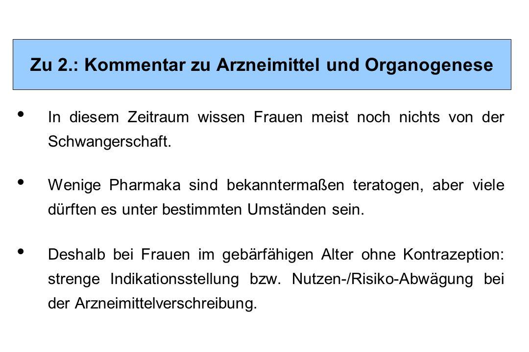 Zu 2.: Kommentar zu Arzneimittel und Organogenese