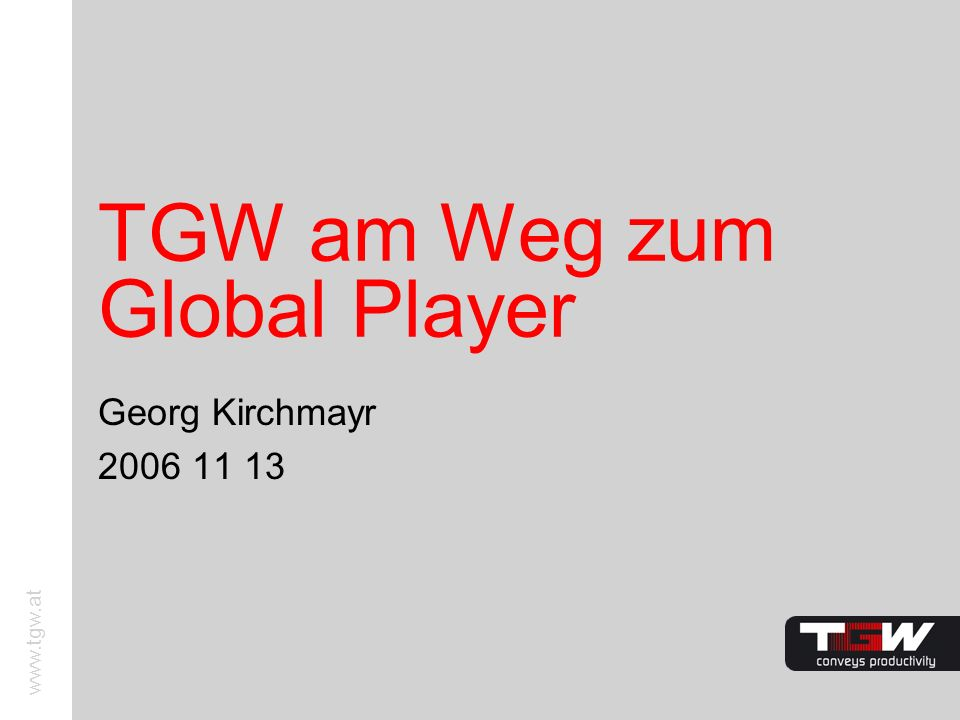 TGW am Weg zum Global Player