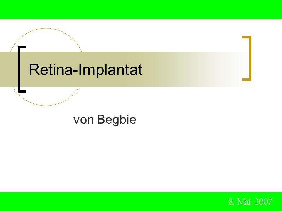 Retina-Implantat von Begbie 8. Mai 2007