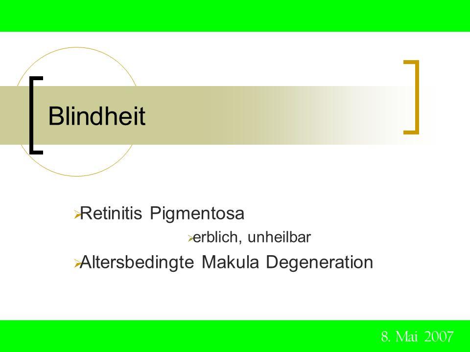 Blindheit Retinitis Pigmentosa Altersbedingte Makula Degeneration