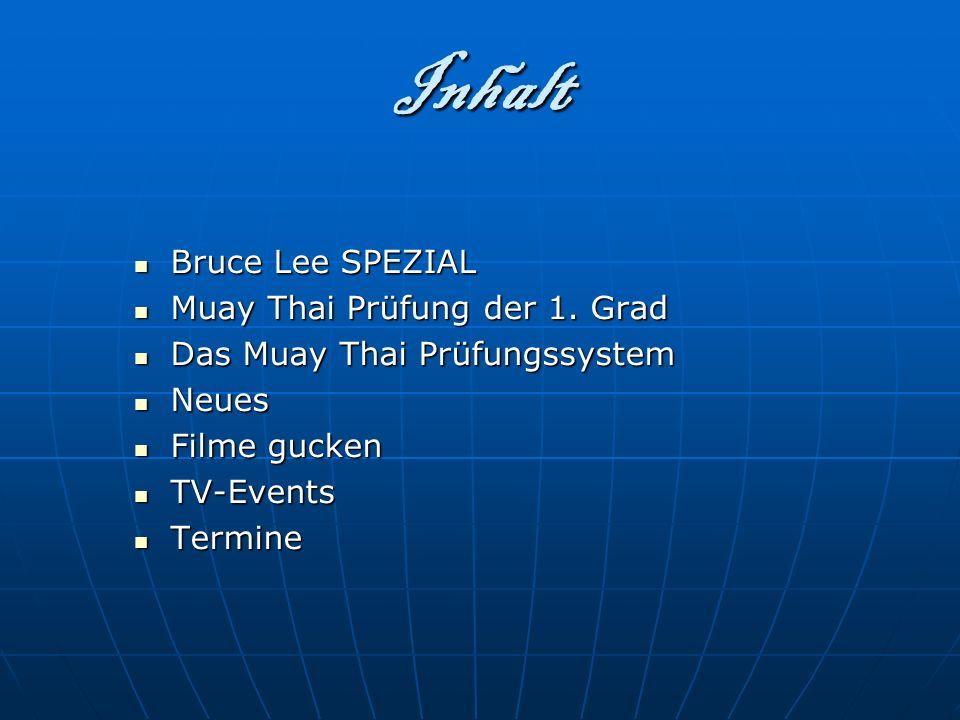 Inhalt Bruce Lee SPEZIAL Muay Thai Prüfung der 1. Grad