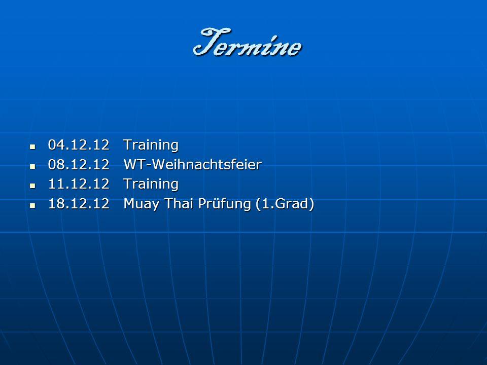 Termine 04.12.12 Training 08.12.12 WT-Weihnachtsfeier